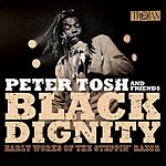 Peter Tosh Black Dignity: Early Works Of The Steppin' Razor (Remastered)