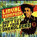 Linval Thompson Anthology: Don't Cut Off Your Dreadlocks
