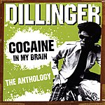 Dillinger Cocaine In My Brain: The Anthology