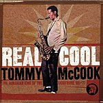 Tommy McCook Real Cool: The Jamaican King Of The Saxophone, '66-'77 (Remastered)