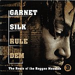 Garnett Silk Rule Dem: The Roots Of The Reggae Messiah