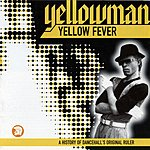 Yellowman Yellow Fever: A History Of Dancehall's Original Ruler (Remastered)