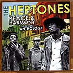 The Heptones Peace & Harmony: The Trojan Anthology