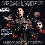 Urban Legends Barrios, Hoods, & Ghettos (Parental Advisory)
