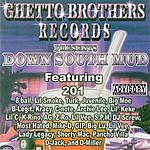Ghetto Brothers Down South Mud (Parental Advisory)
