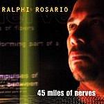 Ralphi Rosario 45 Miles Of Nerves