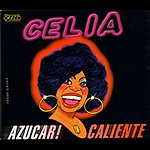 Celia Cruz Azucar Caliente