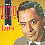 Tito Rodriguez From Tito Rodriguez With Love