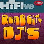 Quad City DJ's Rhino Hi-Five: Quad City DJ's
