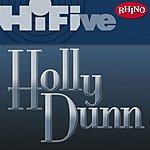 Holly Dunn Rhino Hi-Five: Holly Dunn