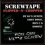 DJ Screw Screw Tape (Flipped N Chopped)(Parental Advisory)