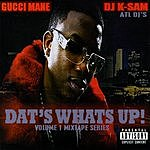 Gucci Mane Dat's What's Up (Parental Advisory)