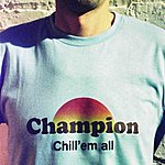 Champion Chill 'Em All