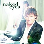 Naked Eyes Fumbling With The Covers