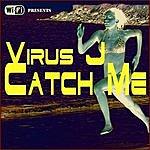 Virus J Catch Me!