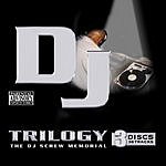 DJ Screw Trilogy: The DJ Screw Memorial (Parental Advisory)