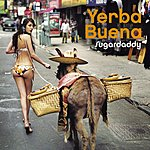 Yerba Buena Sugardaddy (Single)
