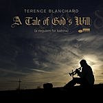 Terence Blanchard A Tale Of Gods Will (A Requiem For Katrina)