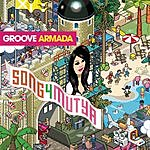 Groove Armada Song 4 Mutya (Out Of Control)(Single)(Live)