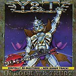 Y&T In Rock We Trust (Remastered Version With Bonus Track)