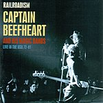 Captain Beefheart & The Magic Band Railroadism: Live In The US 72-81