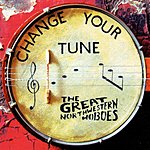 The Great Northwestern Hoboes Change Your Tune (3-Track Maxi-Single)