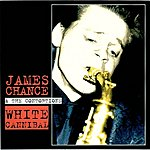 James Chance White Cannibal