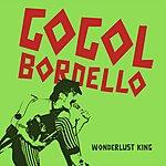 Gogol Bordello Wonderlust King / Super Theory Of Super Everything
