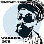 Michael Rose Warrior Dub