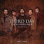 Third Day Chronology, Volume Two:  2001-2006