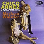 Chico Arnez & His Cubana Brass Mexican Whistler (Single)