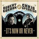 Robert Gordon It's Now Or Never