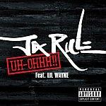Ja Rule Uh-Ohhh! (Parental Advisory)(Single)