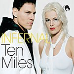 Infernal Ten Miles (8-Track Remix Maxi-Single)