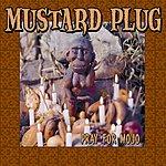 Mustard Plug Pray For Mojo