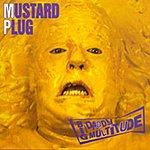 Mustard Plug Big Daddy Multitude