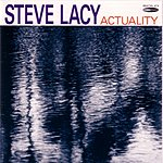 Steve Lacy Actuality