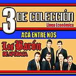 Los Barón De Apodaca 3 De Colección...Los Baron De Apodaca