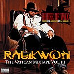 Raekwon House Of Wax: The Vatican Mixtape, Vol.III (Parental Advisory)