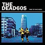 The Dead 60s Time To Take Sides