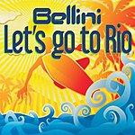 Bellini Let's Go To Rio (4-Track Maxi Single)