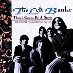 The Left Banke There's Gonna Be A Storm: The Complete Recordings 1966-1969