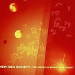 New Idea Society The World Is Bright & Lonely