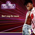 Adama Don't Stop The Music