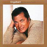 Engelbert Humperdinck Engelbert At His Very Best