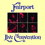 Fairport Convention Live Convention (Remastered)