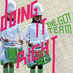 The Go! Team Doing It Right (4-Track Maxi Single)