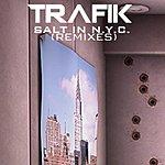 Trafik Salt In NYC (5-Track Maxi Single)
