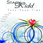 Stacy Kidd Take Your Time (3-Track Single)