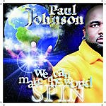 Paul Johnson We Can Make The World Spin (6-Track Maxi Single)